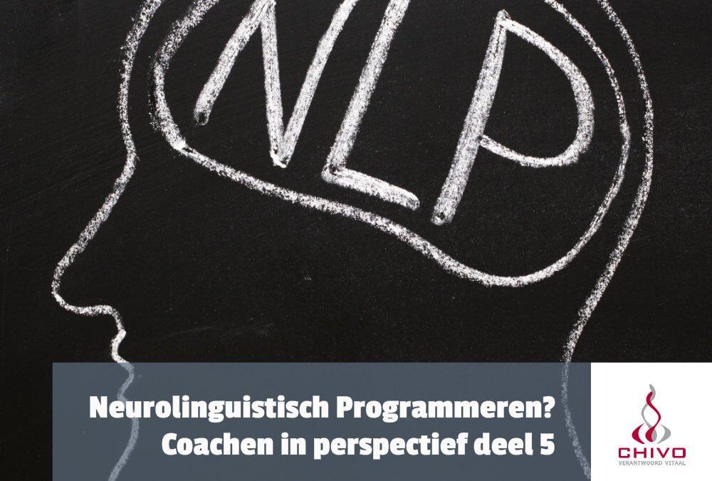 Coachen in perspectief deel 5: Neurolinguistisch programmeren (NLP)