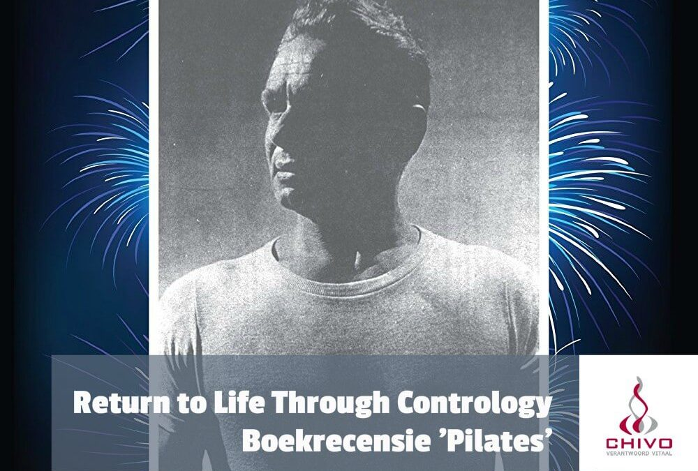 Boekrecensie: Pilates' Return to Life Through Contrology (Rev. ed. for the 21st century)
