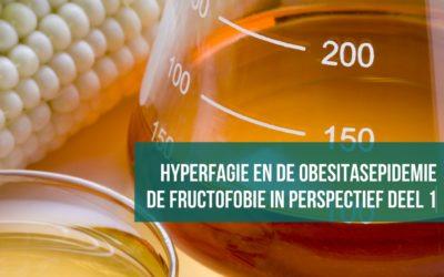 De fructofobie in perspectief deel 1: Hyperfagie en de obesitasepidemie
