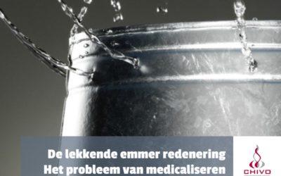 De lekkende emmerredenering en het probleem van medicaliseren!