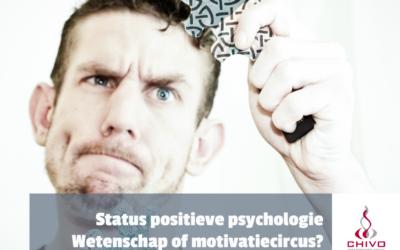 Is de positieve psychologie wetenschap of een motivatiecircus