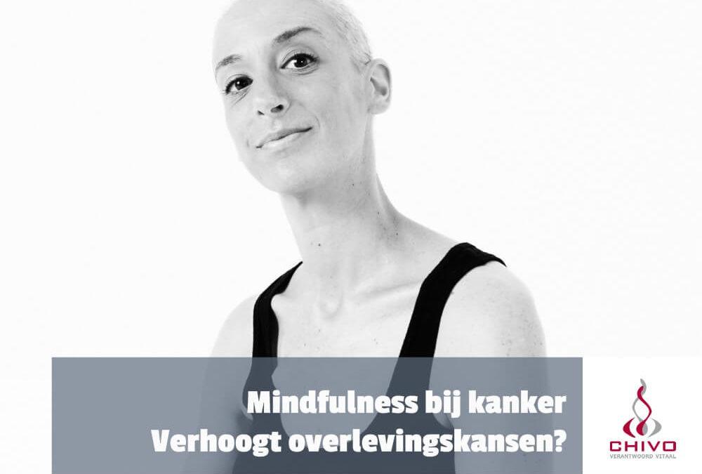 Verhoogt mindfulness de overlevingskansen bij kanker?