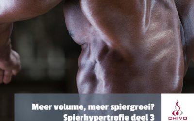Spierhypertrofie deel 3: Meer trainingsvolume, meer spiergroei?