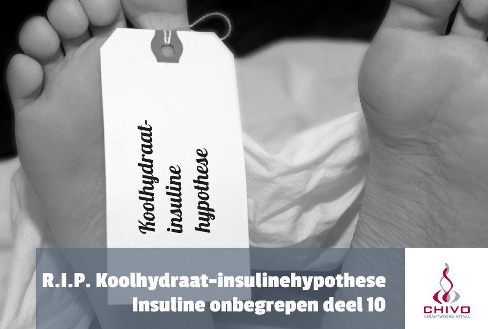 Insuline onbegrepen deel 10: Rust zacht, koolhydraat-insulinehypothese