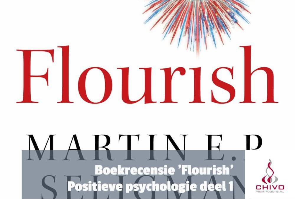 Positieve psychologie deel 1: Boekrecensie 'Flourish'