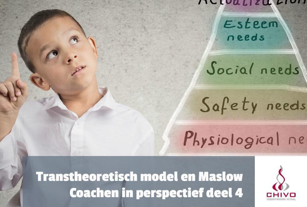 Coachen in perspectief deel 4: Bruikbaarheid van Maslow en het Transtheoretisch model
