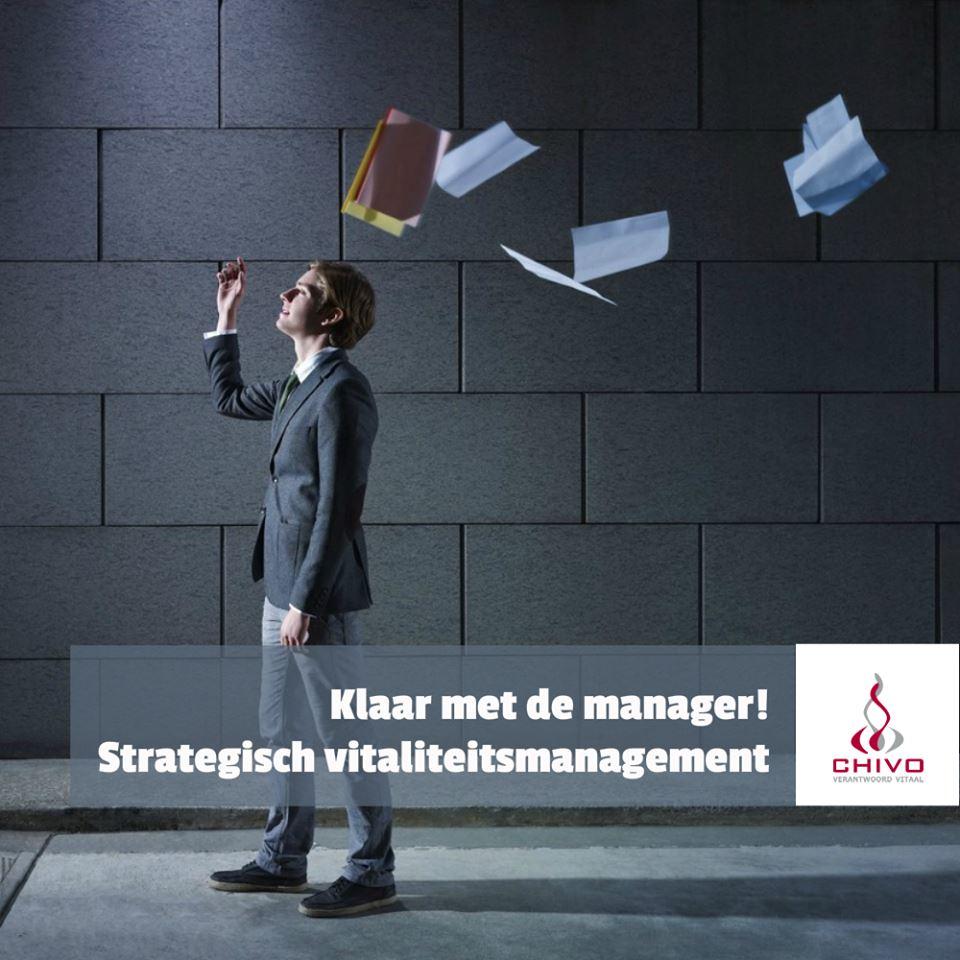 Als je een organisatie vitaler wilt krijgen, dan moet je ook een plan hebben voor de manager