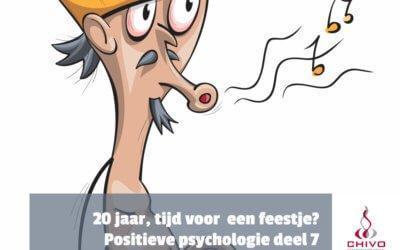 Positieve psychologie deel 7: 20 jaar jong, tijd voor een feestje?