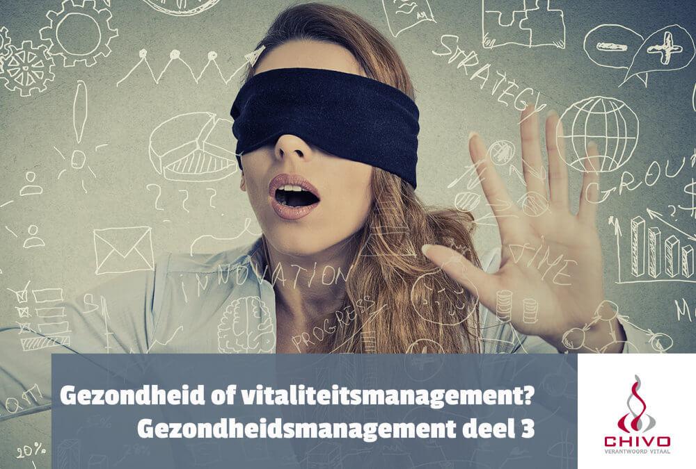 Gezondheidsmanagement in het bedrijfsleven deel 3: Vitaliteitsmanagement