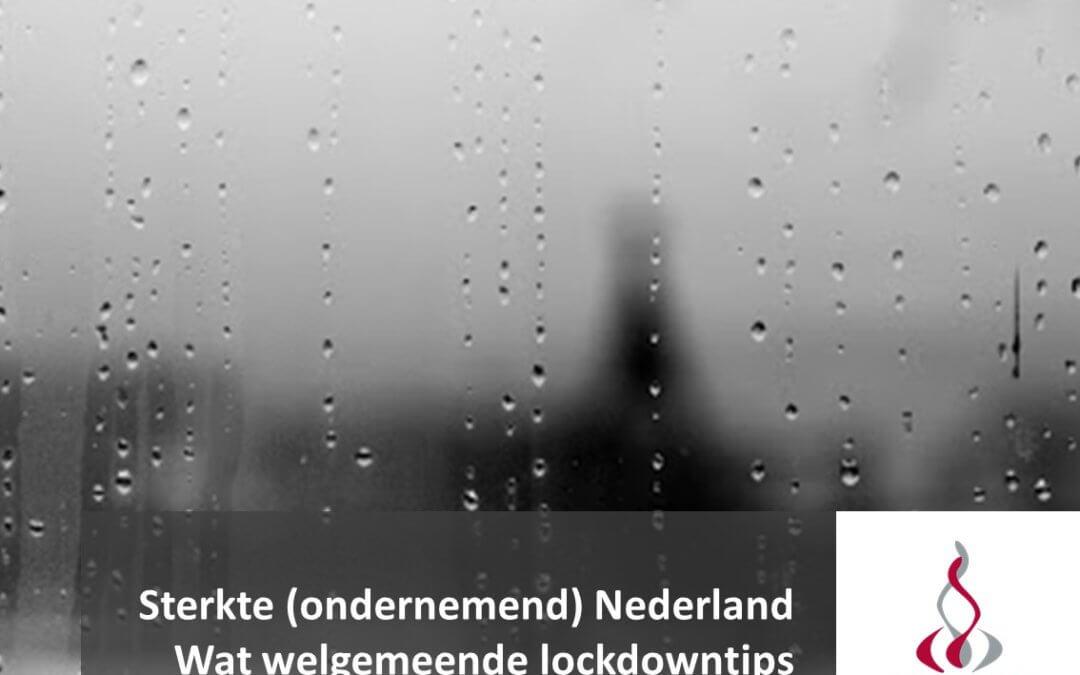 Sterkte (ondernemend) Nederland! Wat welgemeende lockdowntips!