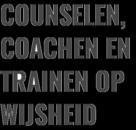 Counselen, coachen en trainen op wijsheid